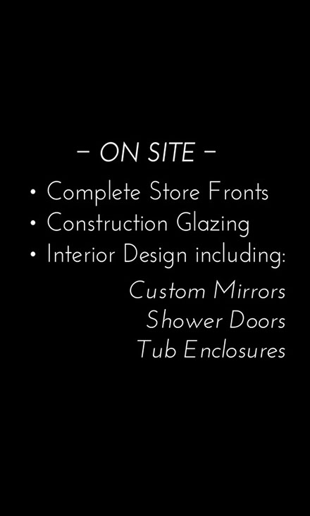 A list of the Commercial Glass and on site services that are offered by Jackson Glass Works